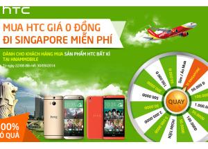 Mua HTC giá 0 đồng - Đi Singapore miễn phí.